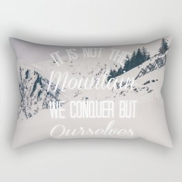 It Is Not The Mountain We Conquer Rectangular Pillow