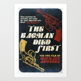 The Bagman Died First Art Print