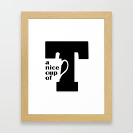 A nice cup of Tea Framed Art Print