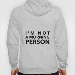 I'm Not A Morning Person In Black Hoody