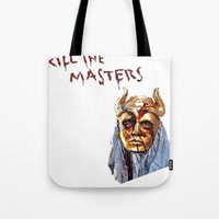 khaleesi Tote Bags featuring KILL THE MASTERS by rowans