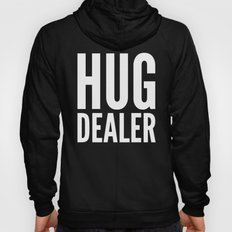 HUG DEALER (Black & White) Hoody