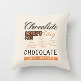 Chocolate understands Throw Pillow