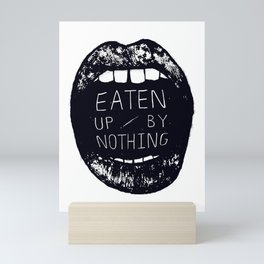 Eaten Up By Nothing Mini Art Print