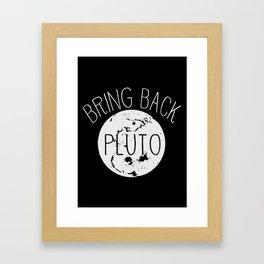Bring Pluto Back! Framed Art Print