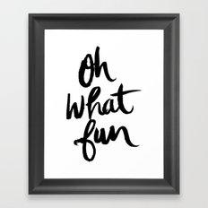OH WHAT FUN Framed Art Print