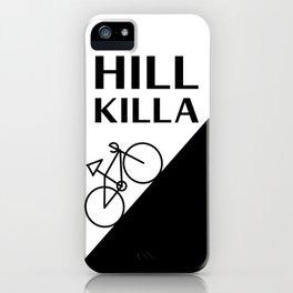 Hill Killa iPhone Case