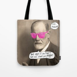 Sigmund Freud does not want to hear about your mother Tote Bag