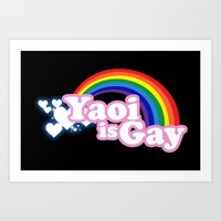yaoi Art Prints featuring Yaoi is Gay (High Contrast Version with T-shirts) by merimeaux