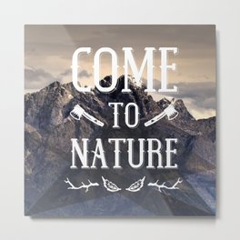 Come To Nature Metal Print