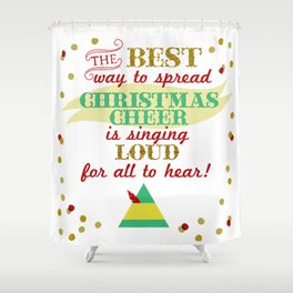 The best way to spread Christmas cheer is singing loud for all to hear! Shower Curtain