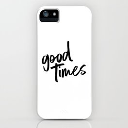good times - BLACK iPhone Case