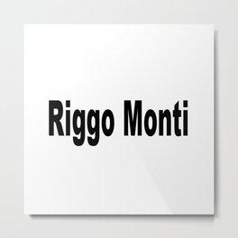 Riggo Monti Design #5 - Riggo Monti (Simple Text) Metal Print