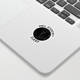 Well Rounded Sleep Sticker