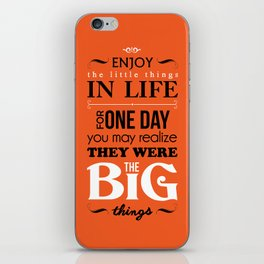 Enjoy The Little Things In Life Orange Qoute Design  iPhone Skin