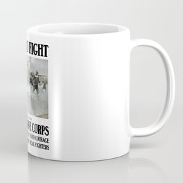 First To Fight -- US Marine Corps Coffee Mug