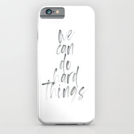 We Can Do Hard Things Watercolor iPhone Case