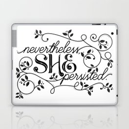 nevertheless she persisted Laptop & iPad Skin
