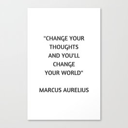 Stoic Philosophy Quote - Change Your Thoughts - Marcus Aurelius Canvas Print