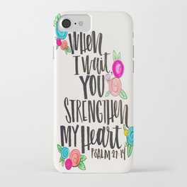 Psalm 27: 15 When I Wait You Strengthen My Heart iPhone Case