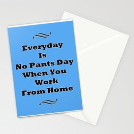 Everyday Is No Pants Day Stationery Cards
