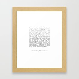 The Most Important Things Are The Hardest To Say Life Quote By Stephen King, Creative And Motivation Framed Art Print