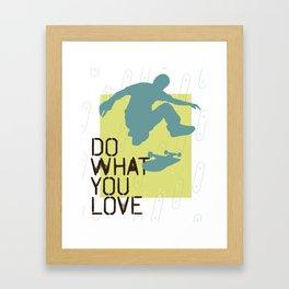 Do What You Love : Skate Framed Art Print