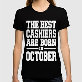 THE-BEST-CASHIERS-ARE-BORN-IN-OCTOBER T-shirt