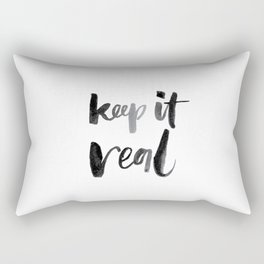 Keep It Real Rectangular Pillow