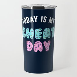 Today Is My Cheat Day Travel Mug