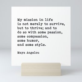 My Mission In Life, Maya Angelou, Motivational Quote Mini Art Print