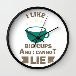 I Like Big Cups And I Cannot Lie Barista Coffee Maker Addict Brewer Wall Clock