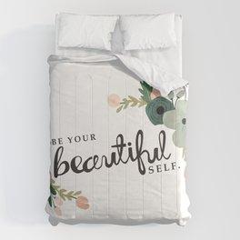 Be Your Beautiful Self  Comforters
