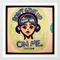 Don't Give Up On Me. Art Print