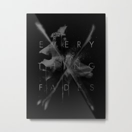 Every Thing Fades Metal Print