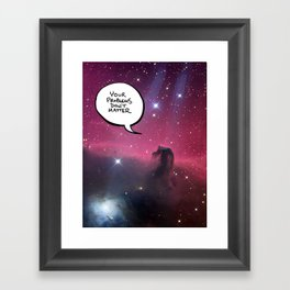 Your Problems Don't Matter Framed Art Print
