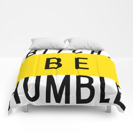 Bitch, be humble Comforters