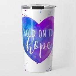 Hold on to HOPE Travel Mug