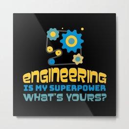 Engineering Is My Superpower Metal Print