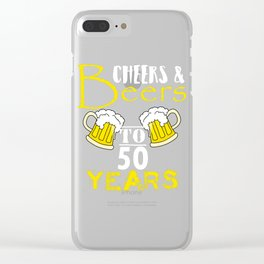 Cheers and Beers to 50 Years 50th Birthday print Clear iPhone Case