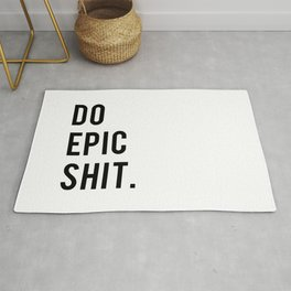 Do Epic Sh*t Minimal Motivational Quote Rug