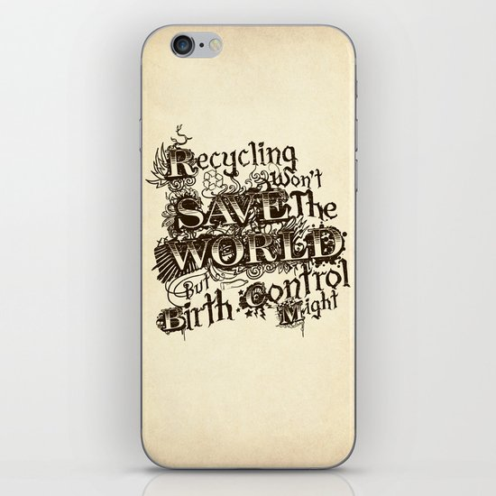 Recycling wont save the World iPhone & iPod Skin