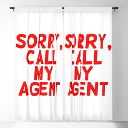 Sorry, call my agent. Blackout Curtain
