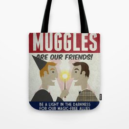 Muggles Are Our Friends (HP Propaganda Series) Tote Bag