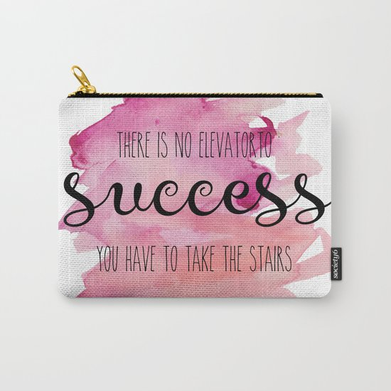 No elevator to success Carry-All Pouch