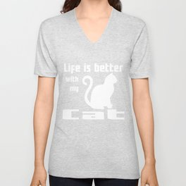 Life Is Better With My Cat Unisex V-Neck