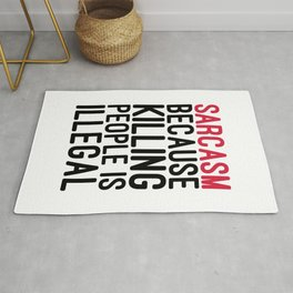 Sarcasm Killing People Funny Quote Rug