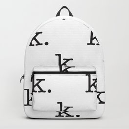 k. • text you don't want • typography • for the pessimist • passive aggressive Backpack