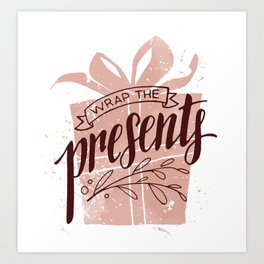 Wrap the Presents Art Print