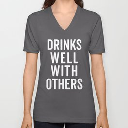 Drinks Well With Others Funny Quote Unisex V-Neck